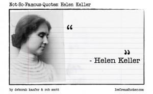 Not-So-Famous-Quotes: Helen Keller