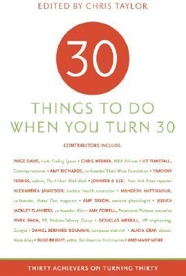 """""""30 Things to Do When You Turn Thirty: Thirty Achievers on Turning ..."""