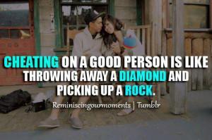 cheating #good person #throwing away #diamond #rock #pick up #follow ...