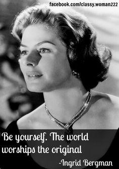 Ingrid Bergman quotes https://www.facebook.com/classy.woman222 classi ...