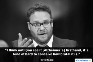 Seth Rogen Quote on Alzheimer's