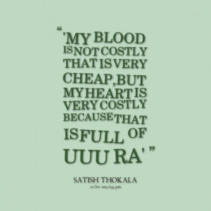 21069-my-blood-is-not-costly-that-is-very-cheapbut-my-heart-is.png