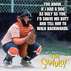 The Sandlot quote -- LOVE this movie so much. ⚾️