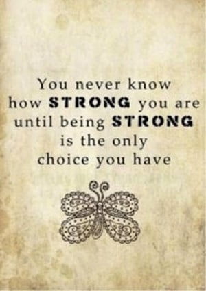 strong is the only choice you have strength picture quote