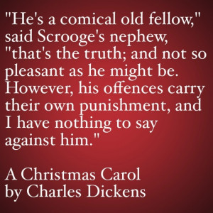 """He's a comical old fellow,"""" said Scrooge's nephew, """"that's ..."""