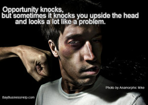 Opportunity Knocks… You Upside The Head :) (Motivational Business ...