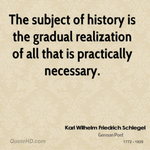 The subject of history is the gradual realization of all that is ...