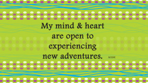 ... affirmation about an open mind and open heart while during travel