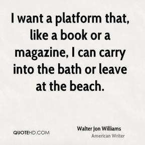 walter-jon-williams-walter-jon-williams-i-want-a-platform-that-like-a ...