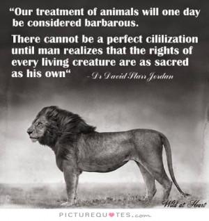 Animal Rights Quotes Civilization Quotes David Starr Jordan Quotes
