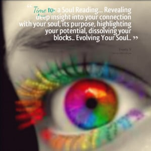 Quotes Picture: time for a soul reading revealing deep insight into ...