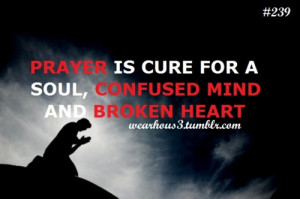 """Prayer Is Cure For A Soul, Confused Mind And Broken Heart """""""
