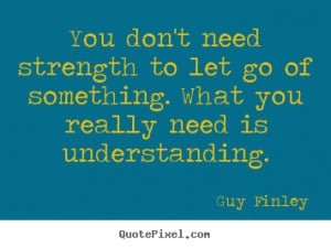 ... of something. what you really.. Guy Finley good inspirational quotes