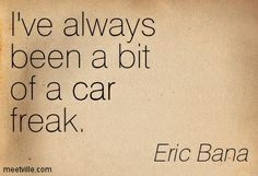 control freak quotes | ... Bana : I've always been a bit of a car ...