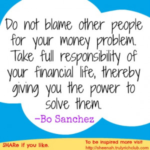 for your financial problem. Take full responsibility of your financial ...