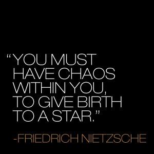 ... Quotes, Design Fathers, Chaos Stars, Nietzsche Chaos, Births, Man