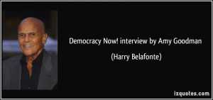 Democracy Now! interview by Amy Goodman - Harry Belafonte