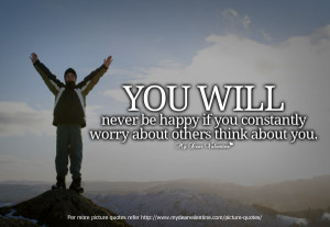 Inspirational Quotes - You will never be happy