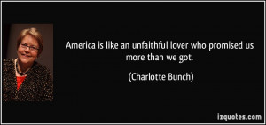 America is like an unfaithful lover who promised us more than we got ...