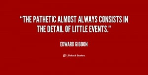 The pathetic almost always consists in the detail of little events ...