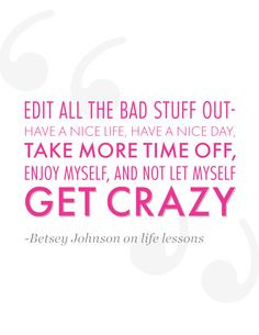 The incomparable Betsey Johnson on the top life lessons she's learned