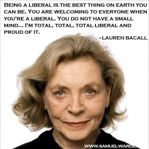 Lauren Bacall - liberal and proud of it