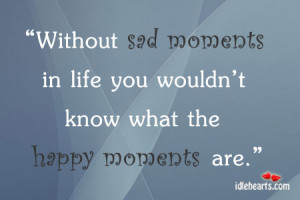 That Sad Moment When Quotes Without sad moments in life