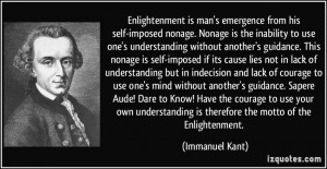 ... is therefore the motto of the Enlightenment. - Immanuel Kant