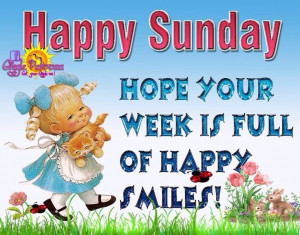 Happy Sunday Have A Great Week Pictures, Photos, and Images for ...
