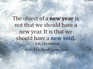 New Year Quotes - The object of a new year is not that we should have ...