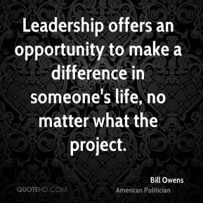 Leadership offers an opportunity to make a difference in someone's ...