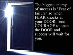 The Biggest Enemy Of Success Is Fear Of Failure