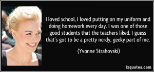 quote-i-loved-school-i-loved-putting-on-my-uniform-and-doing-homework ...