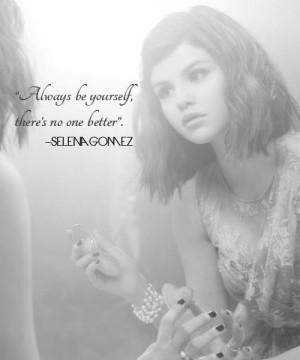 Selena gomez, quotes, sayings, always be yourself