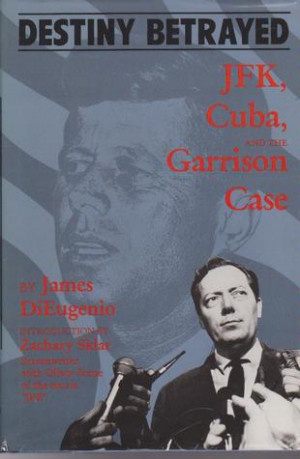"... Betrayed: J.F.K., Cuba, and the Garrison Case"" as Want to Read"