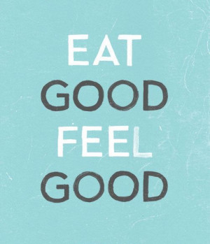 Eat Good Feel Good - Healthy Quote - InspireMyWorkout
