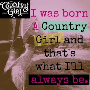 ... Country Girl3, County Roots, Country Girls, Country Quotes, County