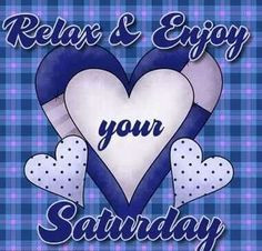 Relax and enjoy your Saturday quotes quote morning weekend saturday ...