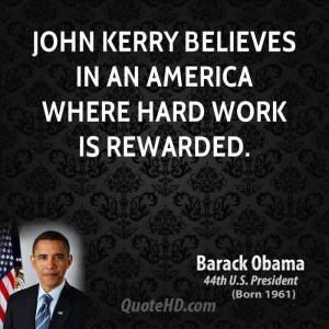 John Kerry believes in an America where hard work is rewarded.
