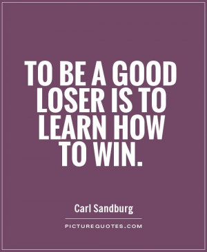 Winners And Losers Quotes