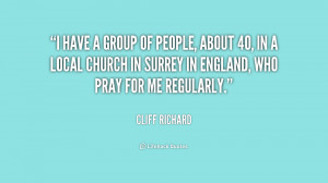 quote-Cliff-Richard-i-have-a-group-of-people-about-240519.png