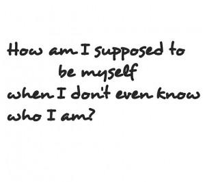 beyourself, lost, myself, quotes, sad, teenager