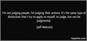 quote-i-m-not-judging-people-i-m-judging-their-actions-it-s-the-same ...