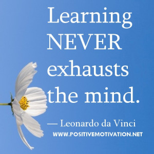 "Learning quotes - ""Learning never exhausts the mind."" ― Leonardo ..."