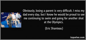Obviously, losing a parent is very difficult. I miss my dad every day ...