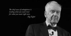 """The chief cause of unhappiness..."""" - Zig Ziglar, 6 Nov 1926 – 28 ..."""