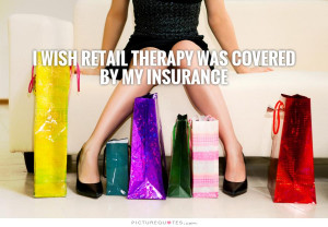 Shopping Quotes Therapy Quotes