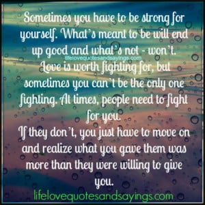 sometimes you have to be strong for yourself what s meant to be will ...