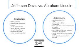 Abraham Lincoln vs Jefferson Davis Better Commander in Chief