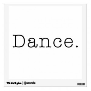 Dance. Black And White Dance Quote Template Wall Graphic